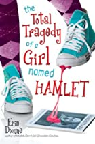The Total Tragedy of a Girl Named Hamlet by…