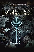 Incarceron (Incarceron, Book 1) by Catherine…