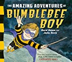 The Amazing Adventures of Bumblebee Boy by…