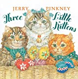 Pinkney, Jerry: Three Little Kittens