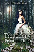 The Treachery of Beautiful Things by Ruth…