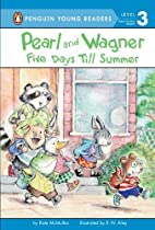 Pearl and Wagner: Five Days Till Summer by…
