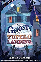 The Ghosts of Tupelo Landing by Sheila…