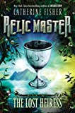 Fisher, Catherine: The Lost Heiress #2 (Relic Master)