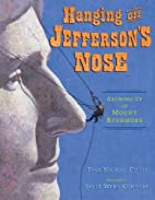 Hanging Off Jefferson's Nose: Growing…