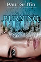 Burning Blue by Paul Griffin