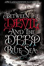 Between the Devil and the Deep Blue Sea by…