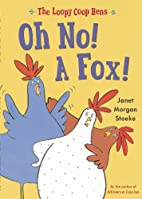 Loopy Coop Hens: Oh No! A Fox! by Janet…