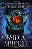 Fisher, Catherine: Obsidian Mirror