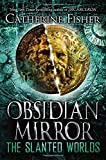 Fisher, Catherine: The Slanted Worlds (Obsidian Mirror)