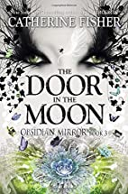 The Door in the Moon (Obsidian Mirror) by…