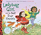 Ladybug Girl and the Best Ever Playdate by…
