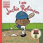 I am Jackie Robinson (Ordinary People Change…
