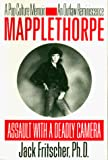 Fritscher, Jack: Mapplethorpe: Assault With a Deadly Camera