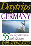 Steinbicker, Earl: Daytrips Germany: 55 One Day Adventures With 62 Maps