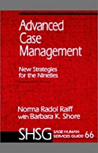 Advanced case management : new strategies…