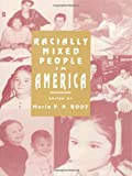 Root, Maria P.P.: Racially Mixed People in America