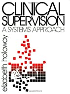 Clinical Supervision: A Systems Approach by…