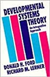 Ford, Donald H.: Developmental Systems Theory: An Integrative Approach