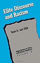 Elite discourse and racism by Teun A. van…