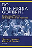 Iyengar, Shanto: Do the Media Govern?: Politicians, Voters, and Reporters in America