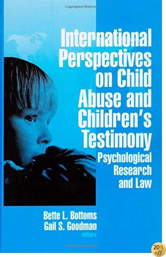International Perspectives on Child Abuse and Children′s Testimony: Psychological Research and Law
