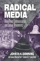 Radical Media: Rebellious Communication and…