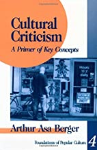 Cultural Criticism: A Primer of Key Concepts…