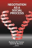 Kramer, Roderick M.: Negotiation As a Social Process