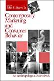 Sherry, John F.: Contemporary Marketing and Consumer Behavior: An Anthropological Sourcebook