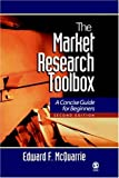 McQuarrie, Edward F. (Francis): The Market Research Toolbox: A Concise Guide for Beginners