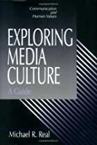Exploring media culture : a guide by Michael&hellip;