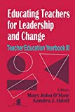 Educating Teachers for Leadership and Change Teacher Education Yearbook III