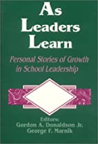 As leaders learn : personal stories of…