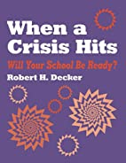 When a Crisis Hits: Will Your School Be…