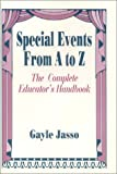 Gayle Jasso: Special Events From A to Z