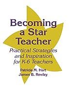 Becoming a Star Teacher: Practical…