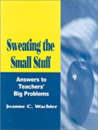 Sweating the small stuff : answers to…