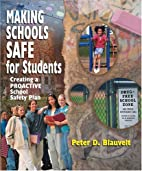 Making Schools Safe for Students: Creating a…