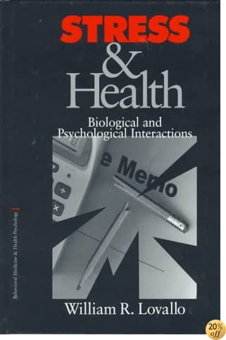 Stress & Health: Biological and Psychological Interactions (Behavioral Medicine and Health Psychology)