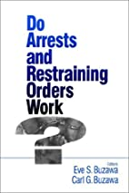 Do Arrests and Restraining Orders Work? by…