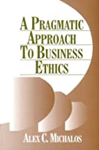 A Pragmatic Approach to Business Ethics by…
