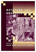 Metaphor and Organizations by David Grant