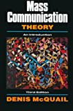 McQuail, Denis: Mass Communication Theory: An Introduction