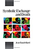 Baudrillard, Jean: Symbolic Exchange and Death