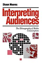 Interpreting Audiences: The Ethnography of…