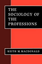 The Sociology of the Professions by…