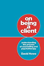 On Being a Client: Understanding the Process…