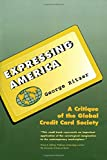 Ritzer, George: Expressing America: A Critique of the Global Credit Card Society