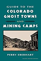 Guide to the Colorado ghost towns and mining…